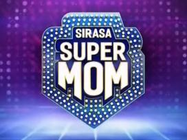 Sirasa Super Mom 01-09-2019